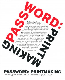 Password: Printmaking. Travelling Exhibition and Art. Residences (2012-2014)