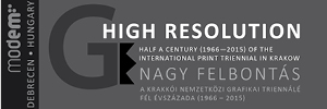High Resolution. Half a Century (1966-2015) of the International Print Triennial in Krakow
